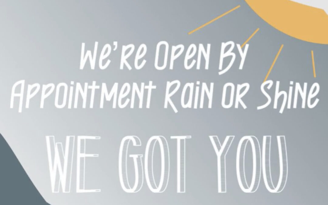 We're Open By Appointment!